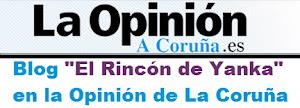 EL RINCÓN DE YANKA EN LA OPINIÓN