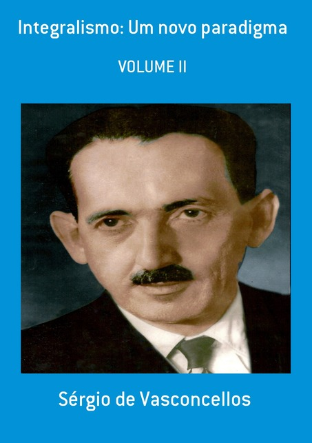 Integralismo: um novo paradigma - Volume II