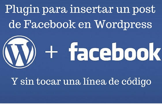 Wordpress, Plugin, Facebook, Redes Sociales, Social Media, Post, Insertar,
