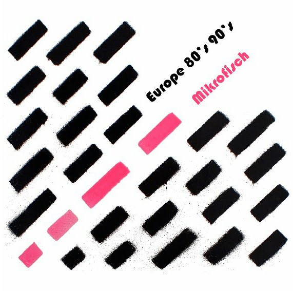 Mikrofisch - Europe 80's 90's + Bonus (2011)
