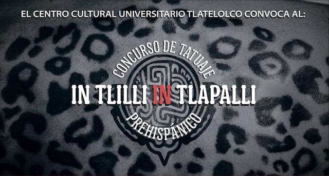 """Convocatoria al Concurso de Tatuaje Prehispánico """"In tlilli in tlapalli"""" del CCU Tlatelolco"""