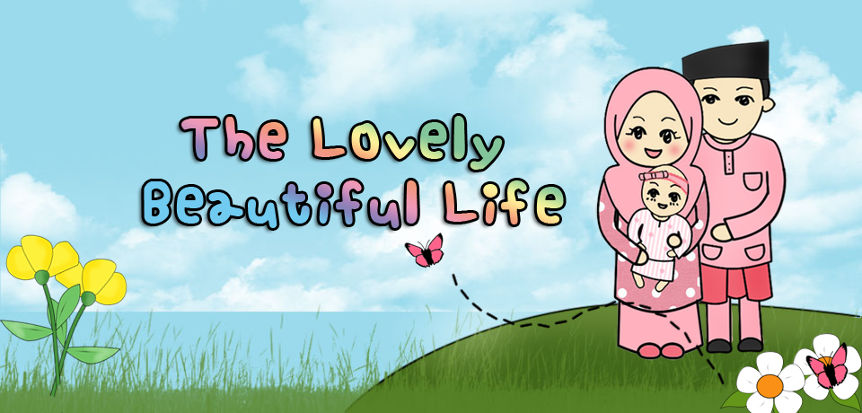 the lovely beautiful life ..