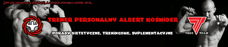 Trener personalny - Albert Kośmider. Trener osobisty, trener indywidualny, dietetyk, Warszawa.