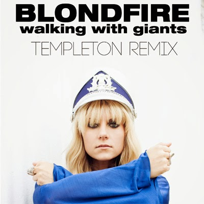 Blondfire - Walking With Giants (Templeton Remix)