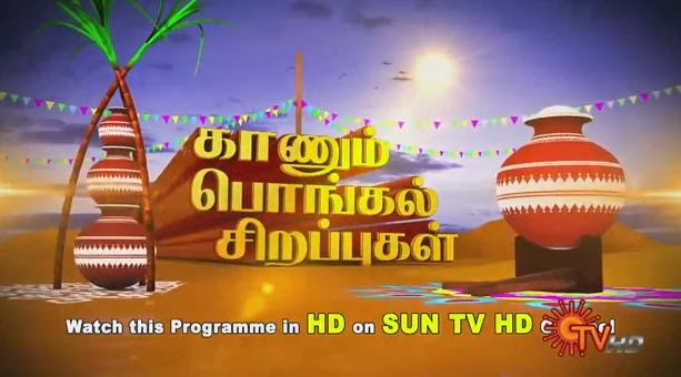 Kaanum Pongal Sirappugal Sun Tv Pongal Special Program Shows 16-01-2014