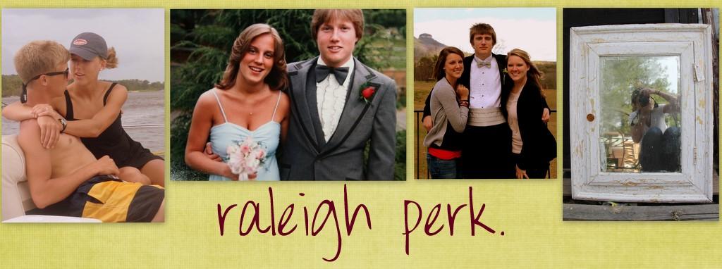 raleigh perk.