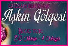 Blog Tur #7 'Aşkın Gölgesi'