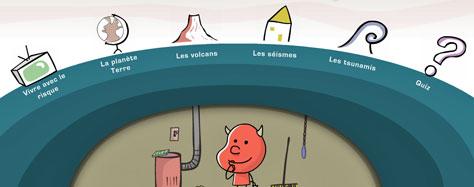 http://www.fondation-lamap.org/sites/default/files/upload/media/minisites/projet_risques/animations/seismes-volcans-tsunamis-catastrophes-naturelles/index.html
