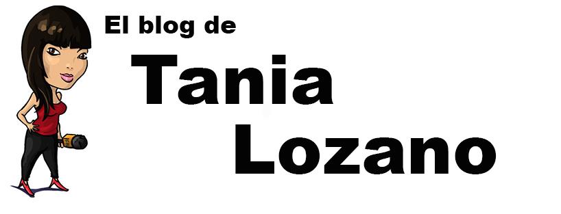 El Blog de Tania Lozano