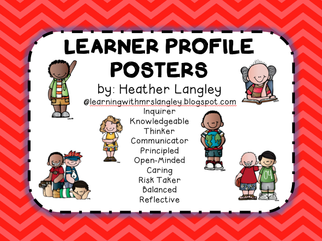 http://www.teacherspayteachers.com/Product/Learner-Profile-Posters-Chevron-841215