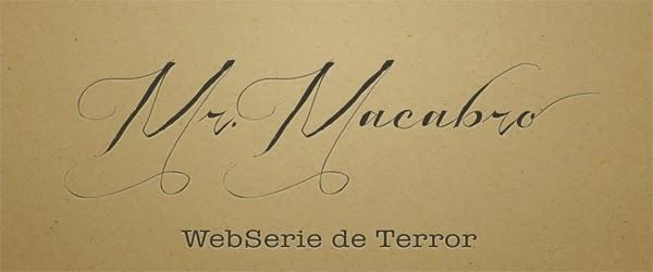 """Mr. Macabro, una web-serie basada en el espectáculo """"El Coleccionista del Mal""""."""