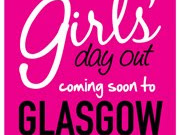 Girls Day Out Show Glasgow