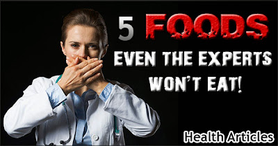 5 Foods Even the Experts Won't Eat