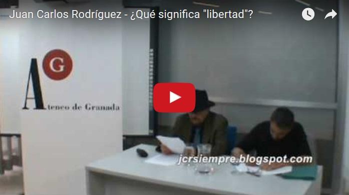 """Juan Carlos Rodríguez - ¿Qué significa """"libertad""""?"""