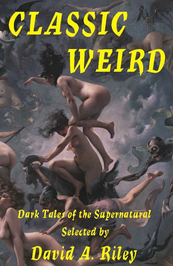 Classic Weird: Dark Tales of the Supernatural
