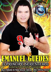 EMANUEL GUEDES O PRÍNCIPE SERESTEIRO