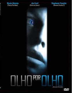 OlhoPorOlho Olho Por Olho 2007 Dvd5rip Xvid Dual Audio