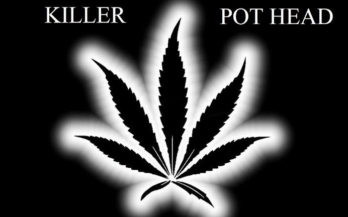 Killer Pot Head