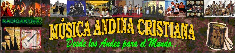 MUSICA ANDINA CRISTIANA ..::.. RADIO AKTIVA FM ..::.. RADIO CON MUSICA LATINOAMERICANA