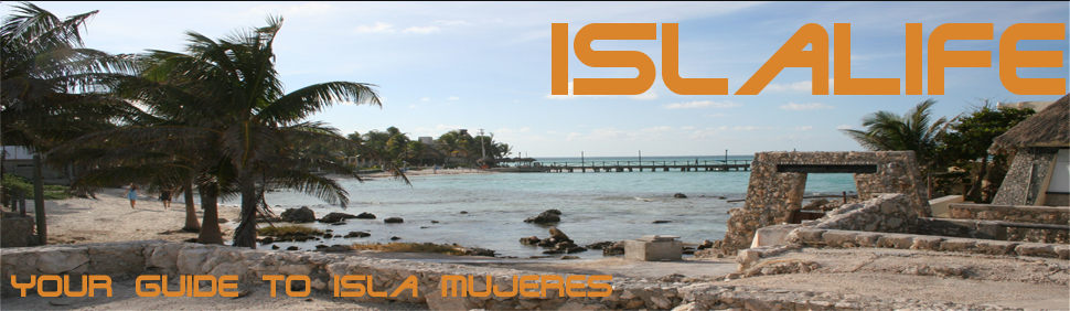 Isla Mujeres Travel Tips : IslaLife.com - Your guide to Isla Mujeres