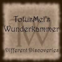 TotusMel's Wunderkammer