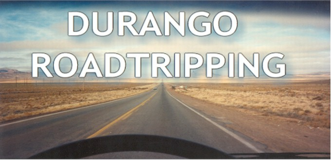Durango Roadtripping