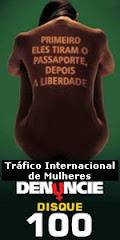 DENUNCIE O TRÁFICO INTERNACIONAL DE MULHERES
