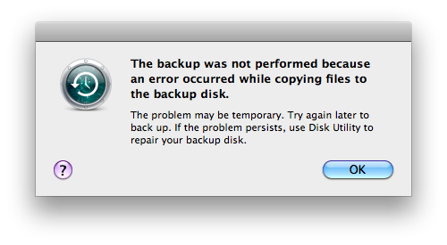 The backup was not performed because an error occurred while copying files to the backup disk. The problem may be temporary. Try again later to back up. If the problem persists, use Disk Utility to repair your backup disk.