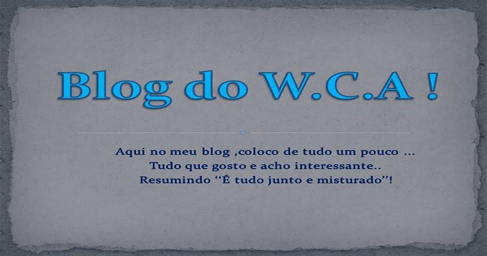 Blog do W.C.A  !