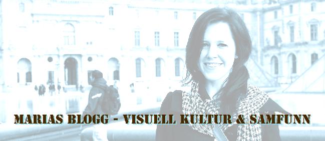 Marias blogg -  Visuell kultur og samfunn