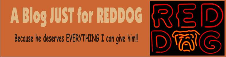 A Blog JUST for REDDOG