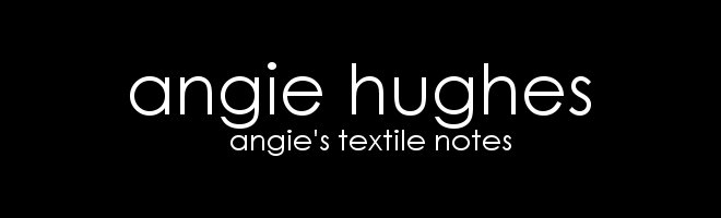 Angie&#39;s textile notes