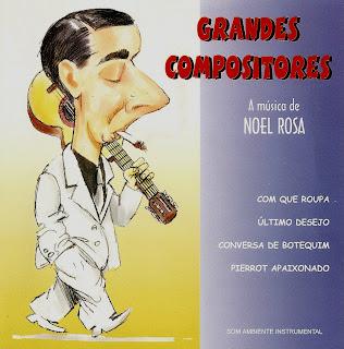Dario Lopes - Grandes Compositores - A mГєsica de Noel Rosa