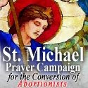 St. Michael Prayer Campaign for the Conversion of Abortionists