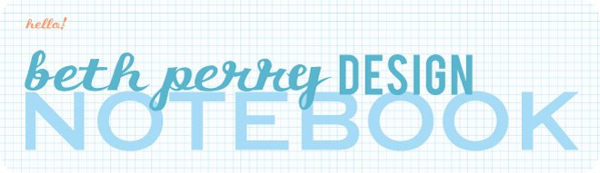 beth perry DESIGN Notebook