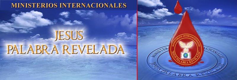 MINISTERIOS INTERNACIONALES JESUS PALABRA REVELADA