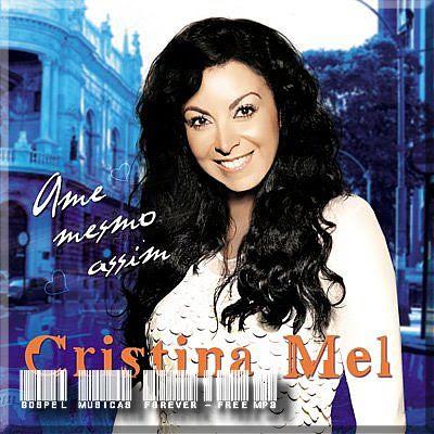 Cristina Mel - Ame Mesmo Assim (2009) Cristina Mel   Ame Mesmo Assim 2009 5B2 5D