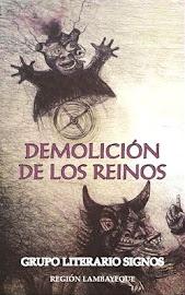 DEMOLICIÓN DE LOS REINOS. Sol Negro Editores. Lima, 2010