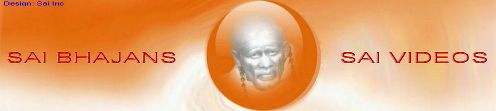 Sai bhajans and Sai Videos