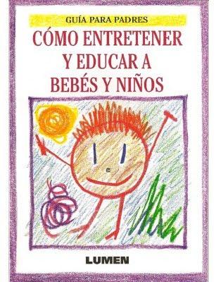 C%C3%B3mo+entretener+y+educar+a+beb%C3%A9s+y+ni%C3%B1os Cómo entretener y educar a bebés y niños   Guía para padres
