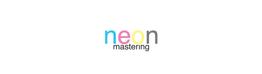 Neon Mastering