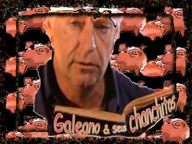Galeano & seus chanchitos