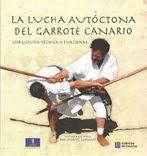 Libro: La Lucha Autóctona del Garrote Canario