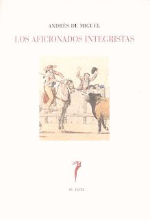 'Los aficionados integristas', por Andrés de Miguel