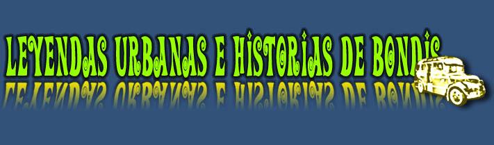 Leyendas Urbanas e Historias de Bondis