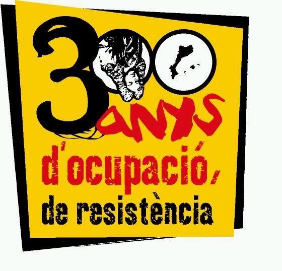 300 anys d'ocupació 300 anys de resistència