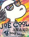 Joe Cool gave me this award