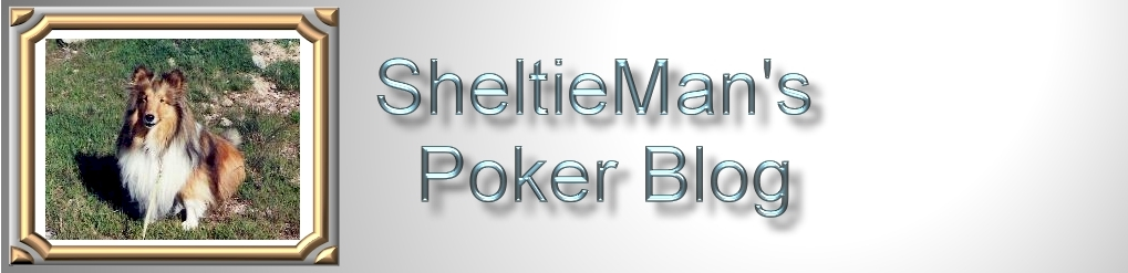 SheltieMan's Poker Blog