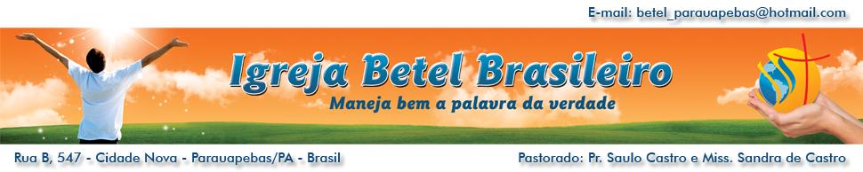 Igreja Missionária Evangélica do Betel Brasileiro - Cidade Nova - PA/Brasil
