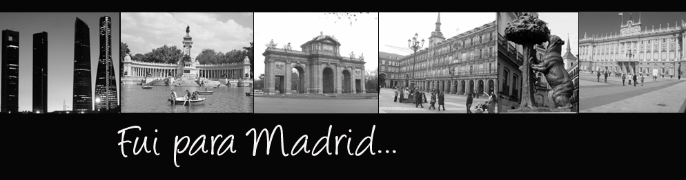 Fui para Madrid...
